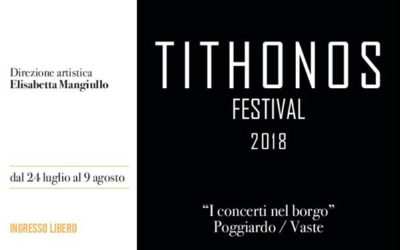 TITHONOS FESTIVAL 2018. I CONCERTI NEL BORGO A POGGIARDO E VASTE